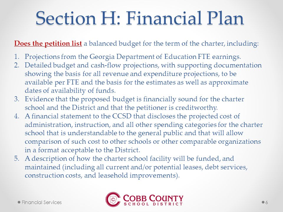6Financial Services Section H: Financial Plan Does the petition list a balanced budget for the term of the charter, including: 1.Projections from the Georgia Department of Education FTE earnings.