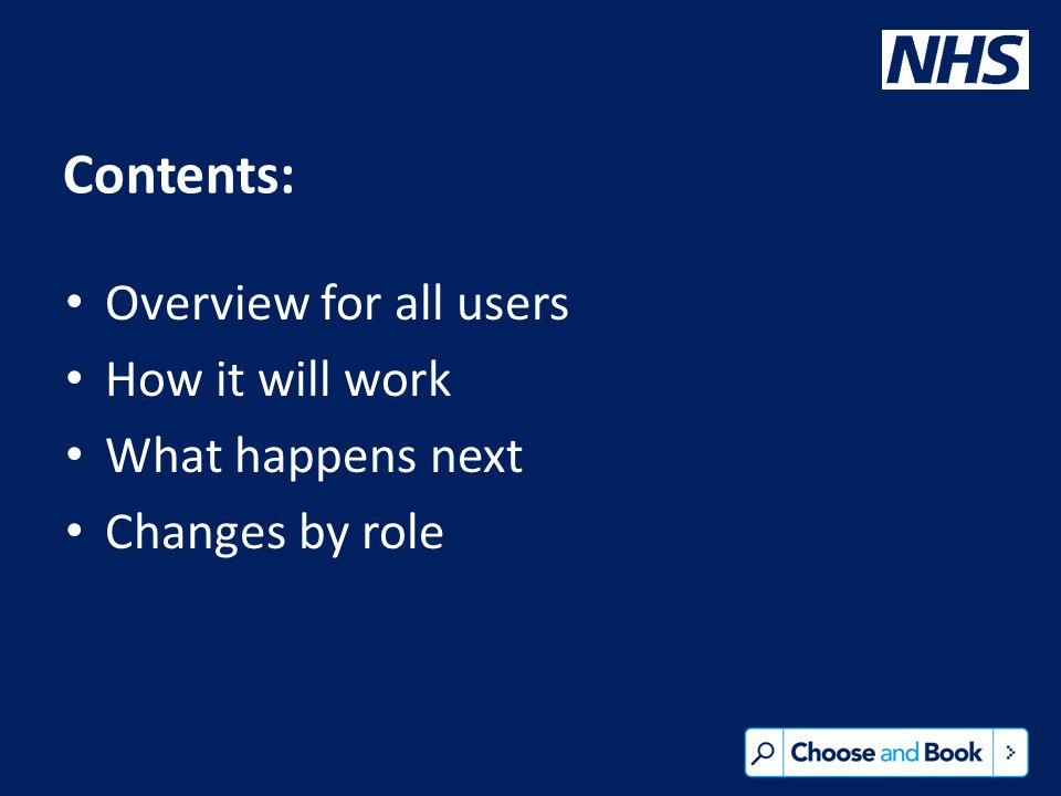 Contents: Overview for all users How it will work What happens next Changes by role