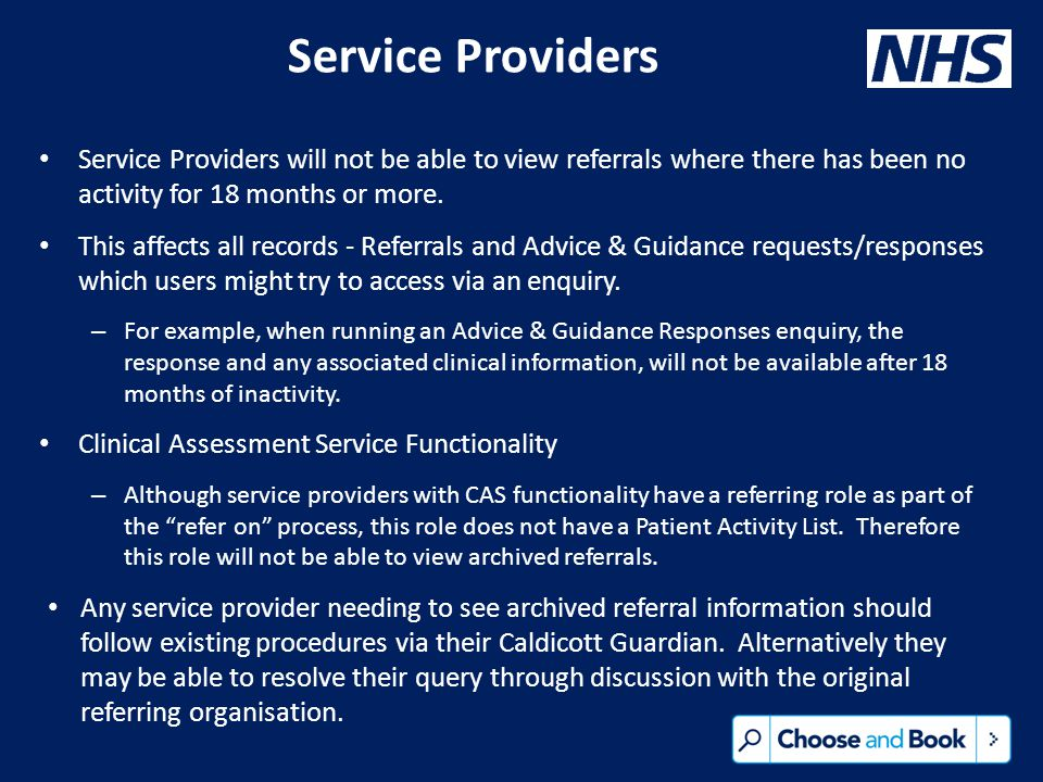 Service Providers Service Providers will not be able to view referrals where there has been no activity for 18 months or more.
