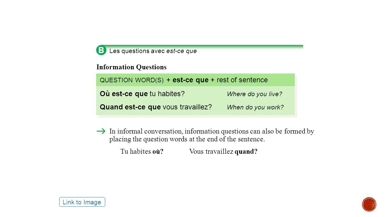  Où .Where.  Qui. Who.  Quoi?What.  Quand?When.