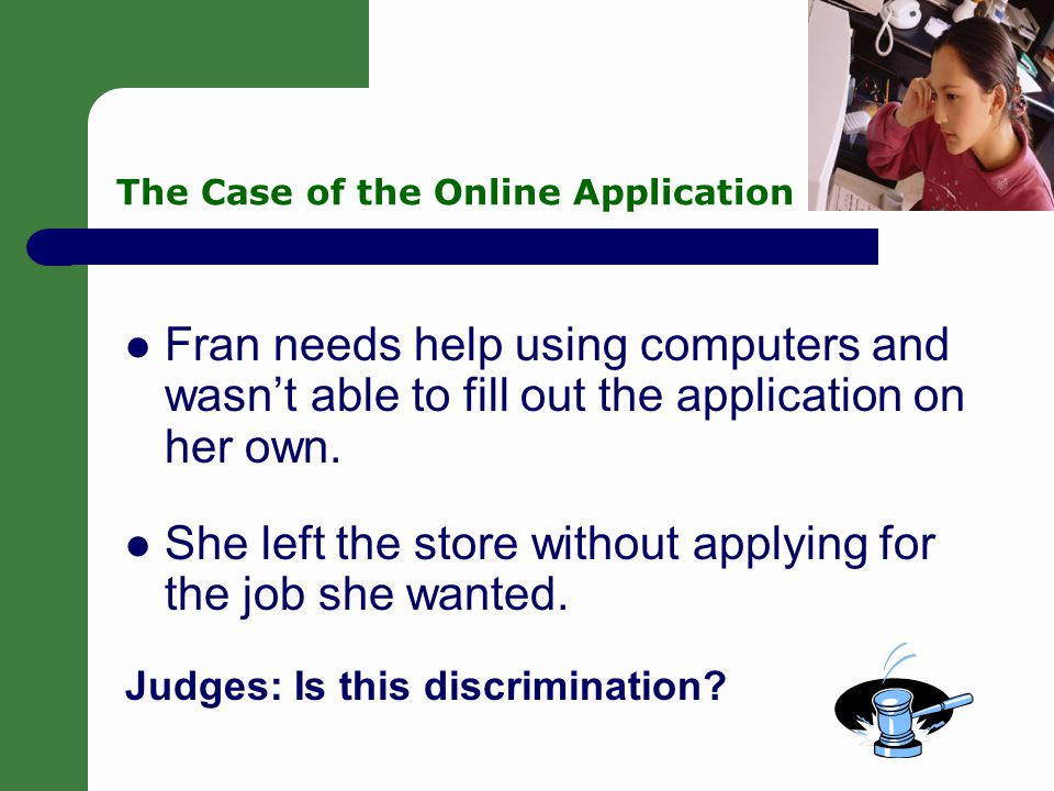 7 The Case of the Online Application Fran has trouble reading information from a computer screen.