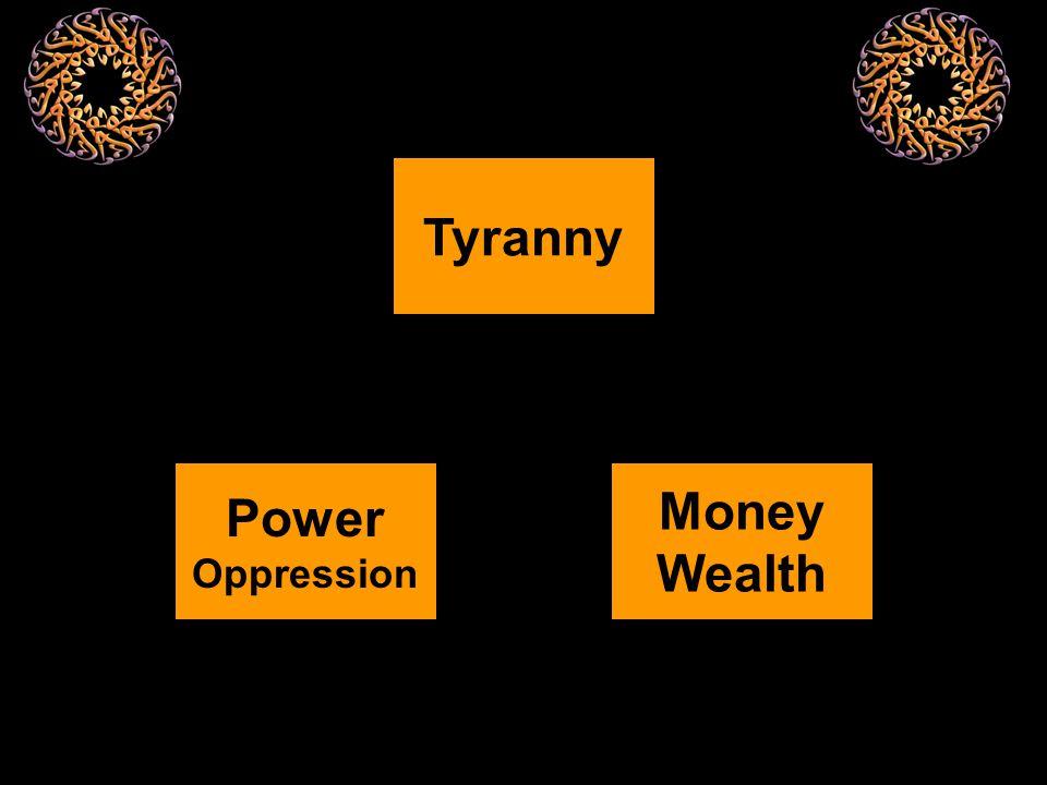 Tyranny Money Wealth Power Oppression