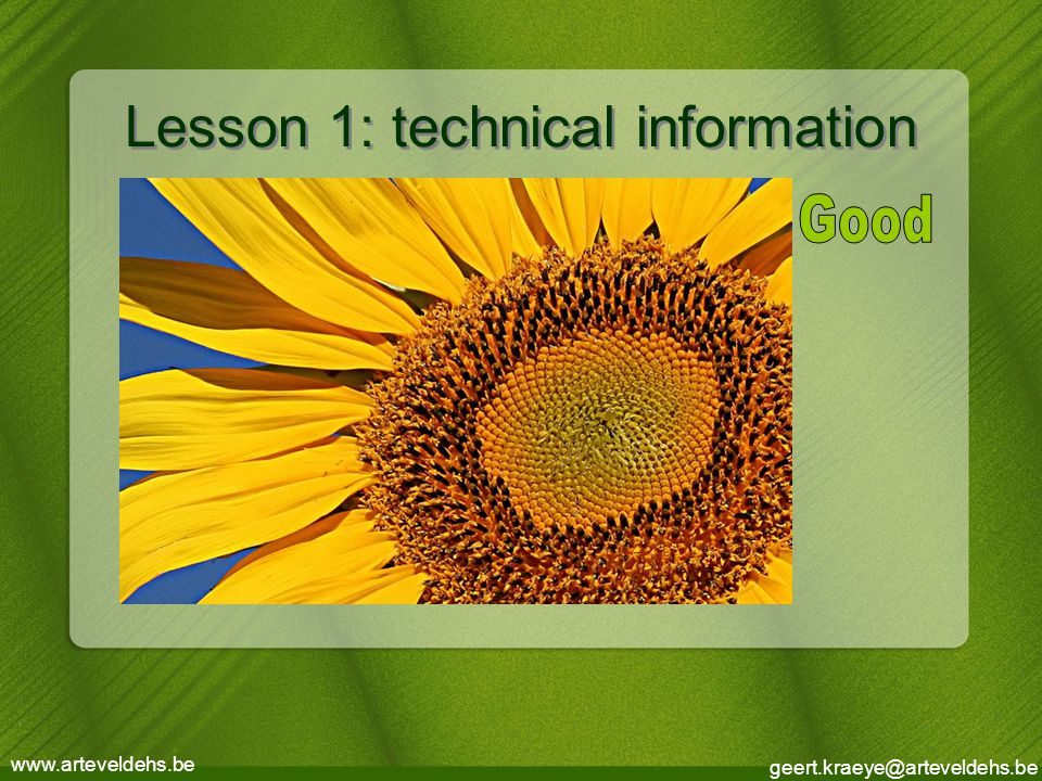geert.kraeye@arteveldehs.be www.arteveldehs.be Lesson 1: technical information