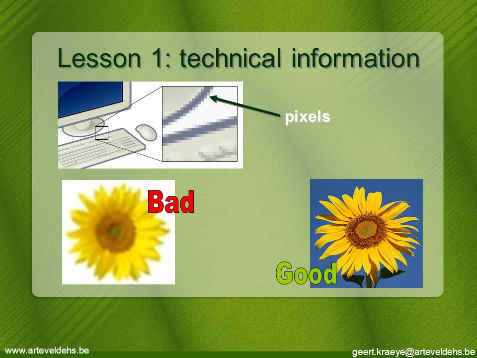 geert.kraeye@arteveldehs.be www.arteveldehs.be Lesson 1: technical information pixels
