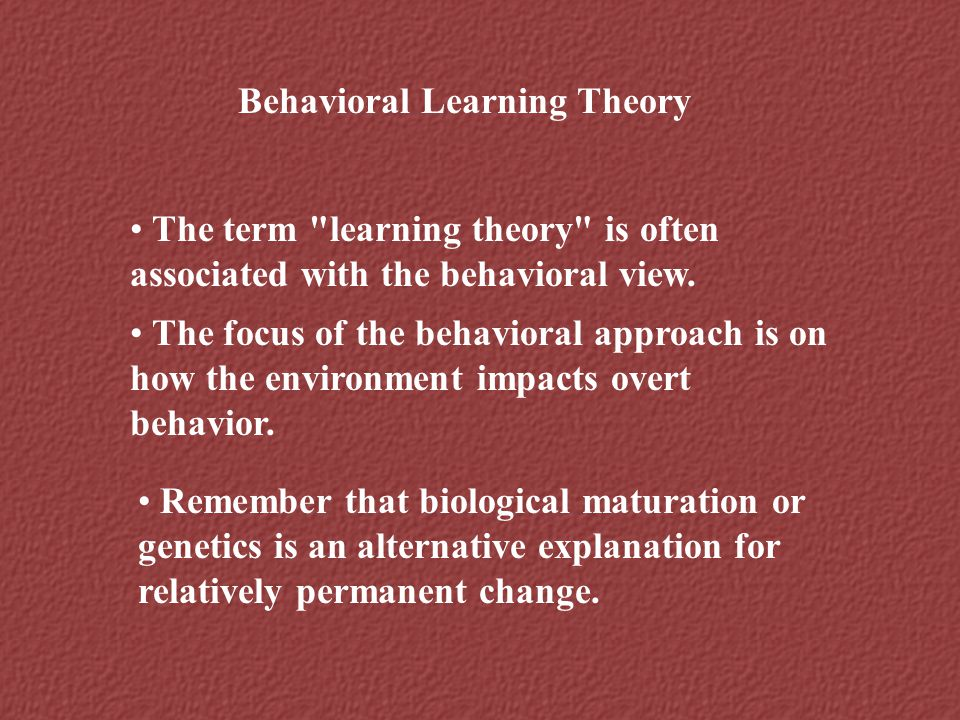 Behavioral Learning Theory The term