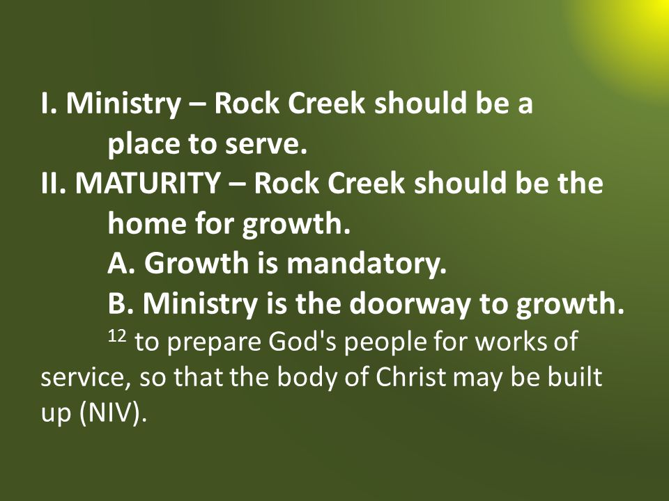 I. Ministry – Rock Creek should be a place to serve.