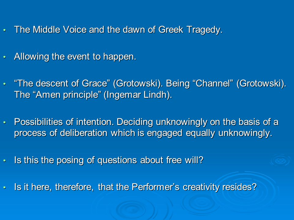 The Middle Voice and the dawn of Greek Tragedy. The Middle Voice and the dawn of Greek Tragedy.