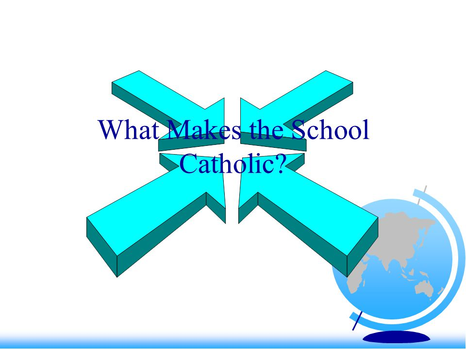 What Makes the School Catholic?