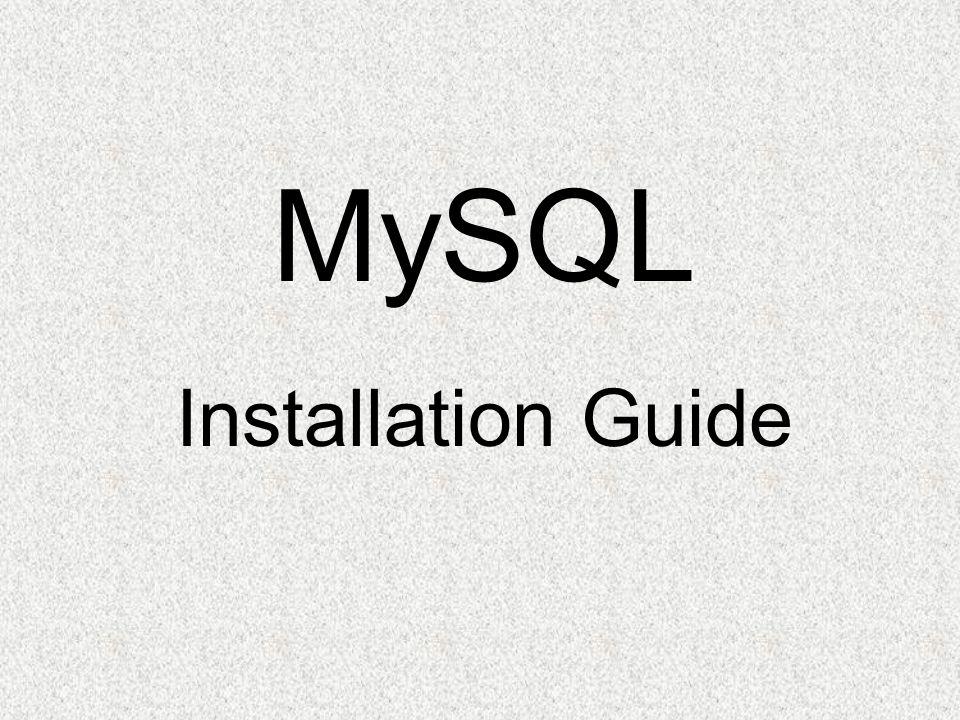 MySQL Installation Guide