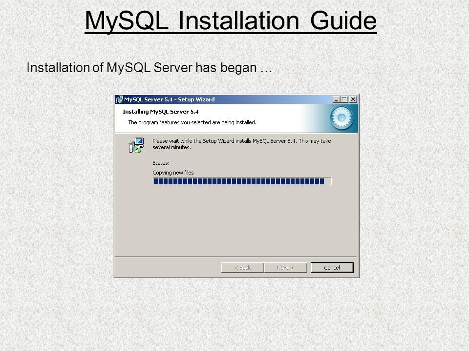 Installation of MySQL Server has began … MySQL Installation Guide