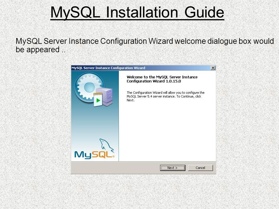 MySQL Server Instance Configuration Wizard welcome dialogue box would be appeared..