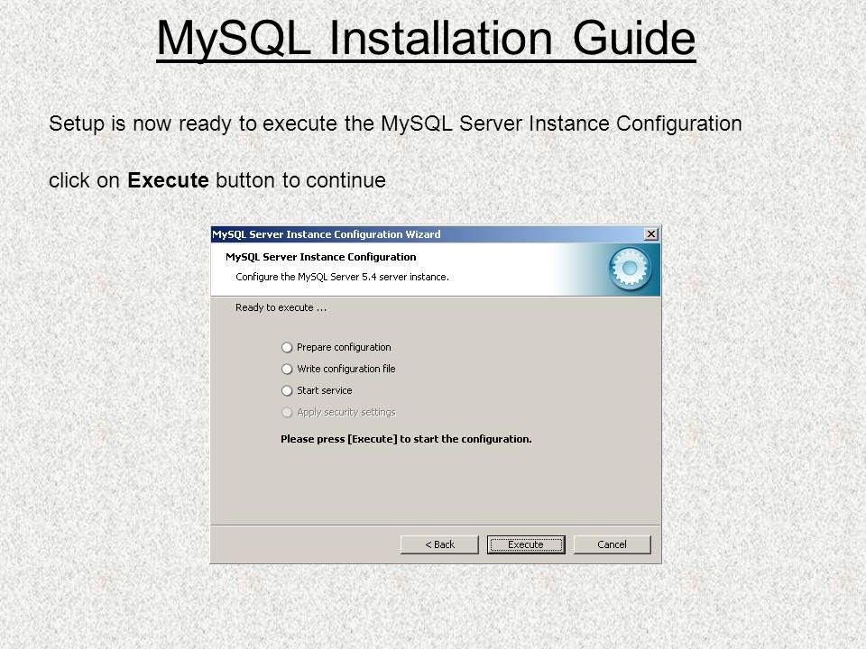 Setup is now ready to execute the MySQL Server Instance Configuration click on Execute button to continue MySQL Installation Guide