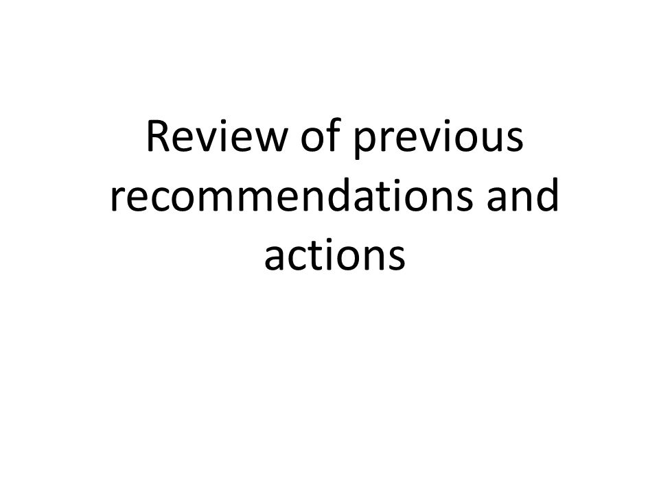 Review of previous recommendations and actions