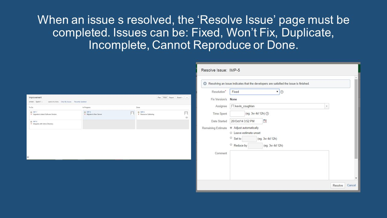 When an issue s resolved, the 'Resolve Issue' page must be completed.