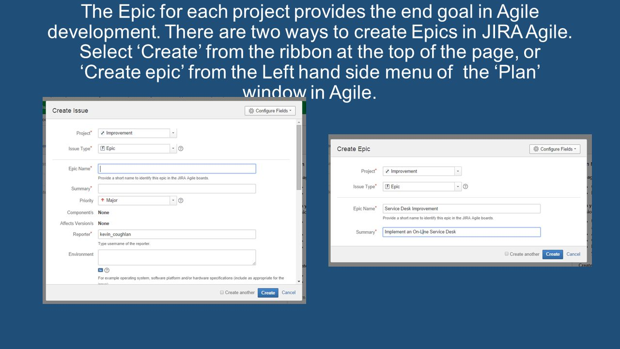 The Epic for each project provides the end goal in Agile development.