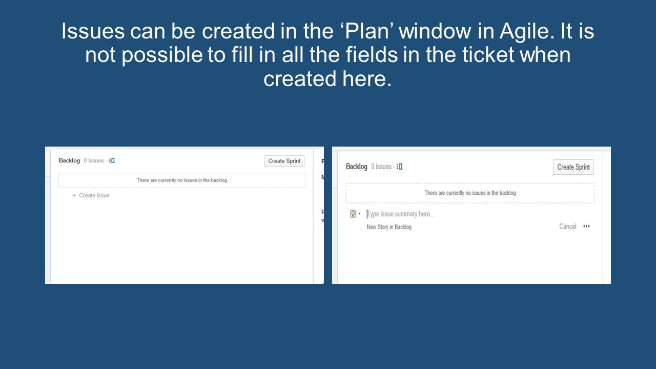 Issues can be created in the 'Plan' window in Agile.