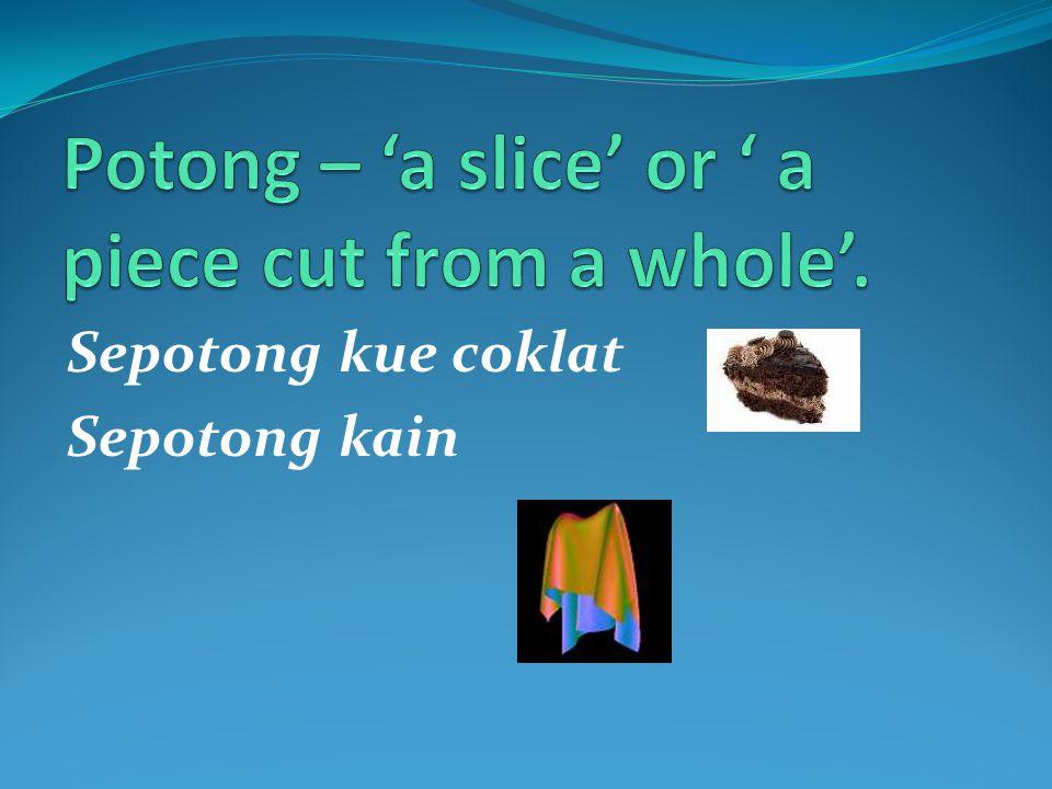 Sepotong kue coklat Sepotong kain