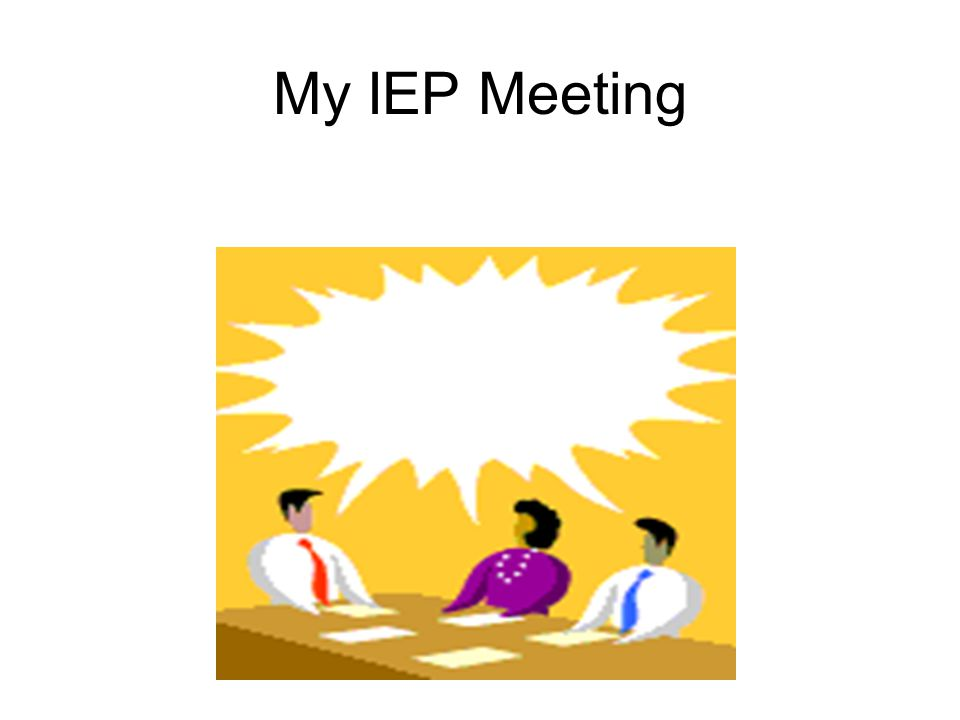 Your PowerPoint IEP Presentation As a high school student you will be creating and presenting a PowerPoint for your IEP meeting.