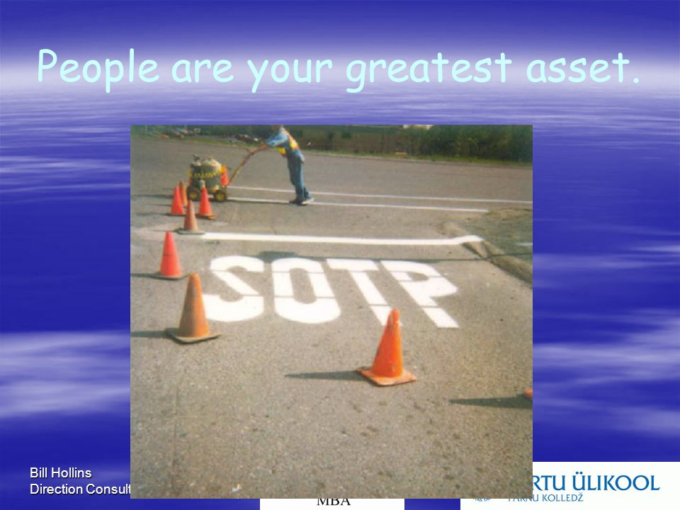 Bill Hollins Direction Consultants People are your greatest asset.