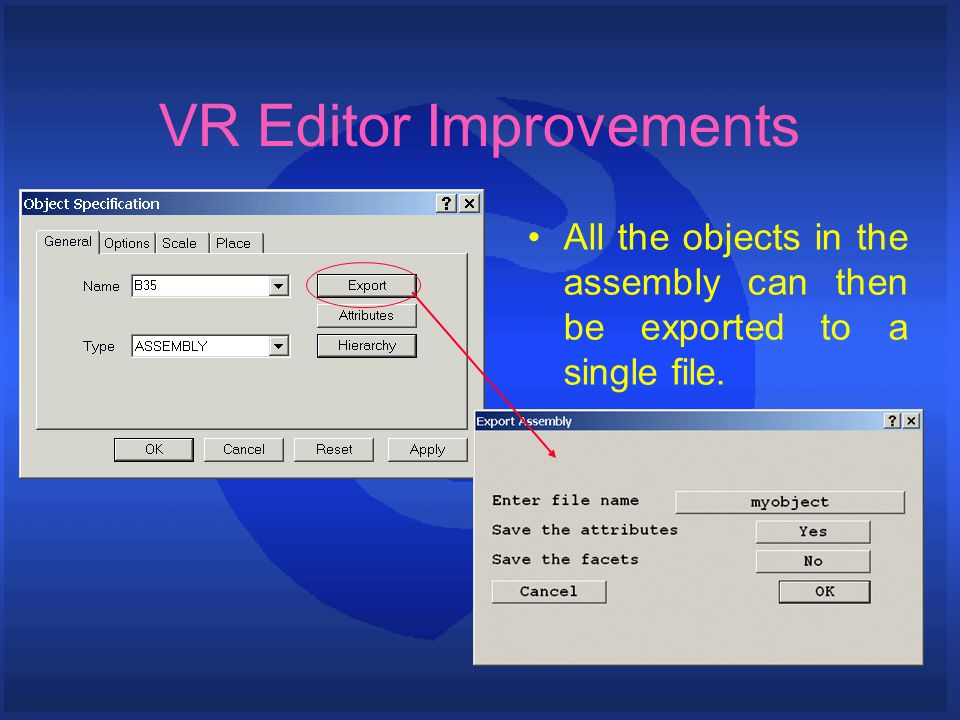 VR Editor Improvements All the objects in the assembly can then be exported to a single file.