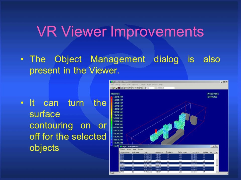 VR Viewer Improvements The Object Management dialog is also present in the Viewer.