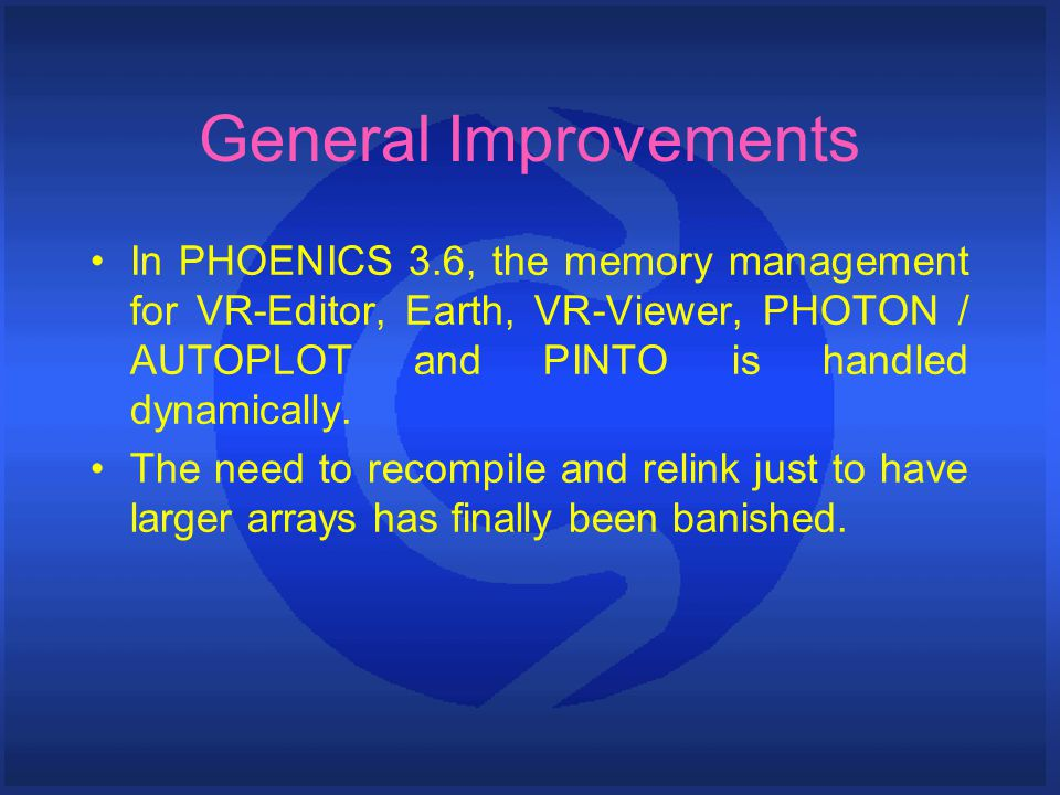 General Improvements Initial memory allocations are read from the CHAM.INI configuration file.