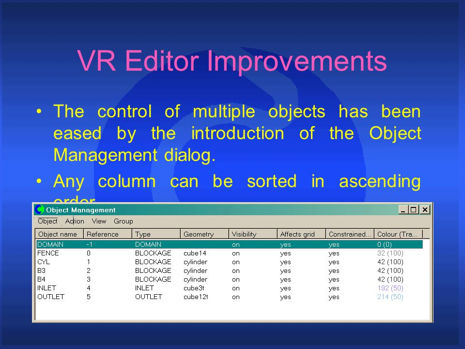 VR Editor Improvements The control of multiple objects has been eased by the introduction of the Object Management dialog.