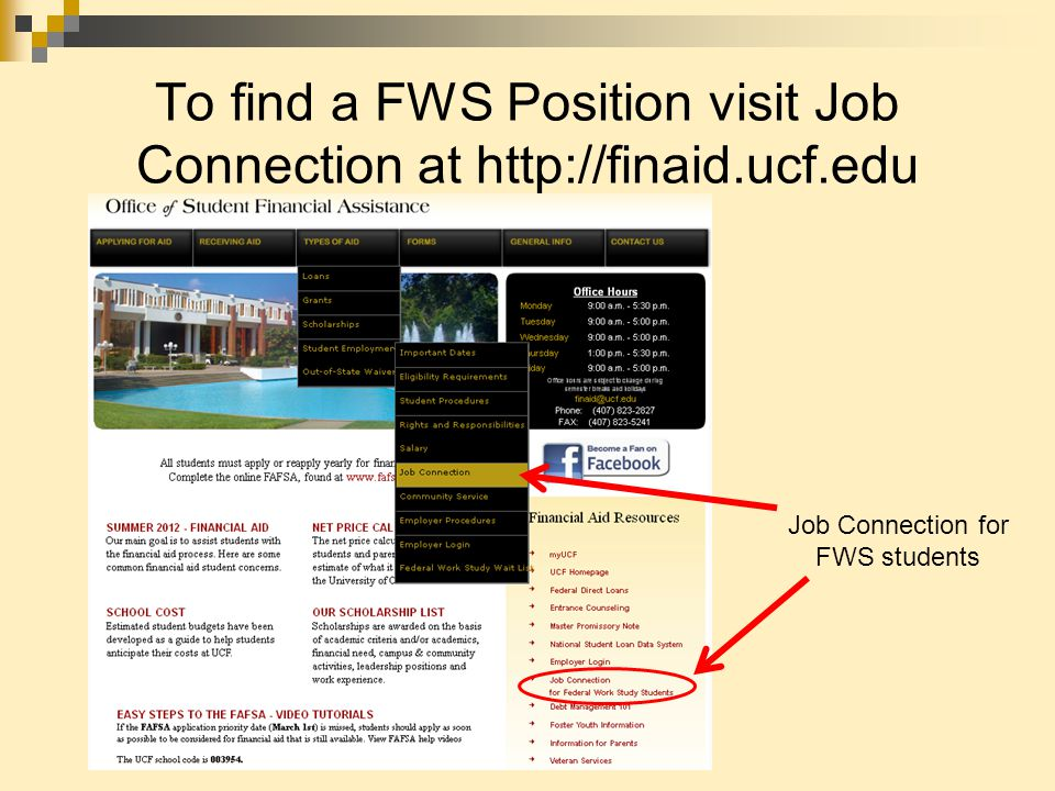 To find a FWS Position visit Job Connection at http://finaid.ucf.edu Job Connection for FWS students