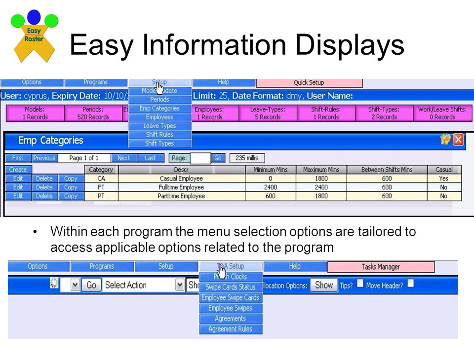 Easy Information Displays Within each program the menu selection options are tailored to access applicable options related to the program