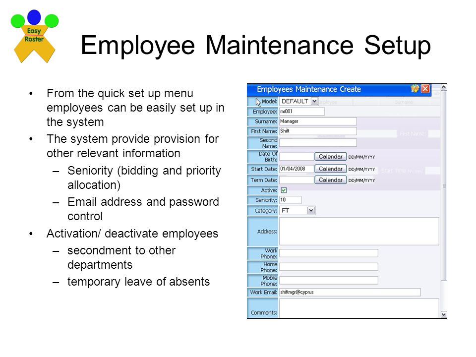 Employee Maintenance Setup From the quick set up menu employees can be easily set up in the system The system provide provision for other relevant inf