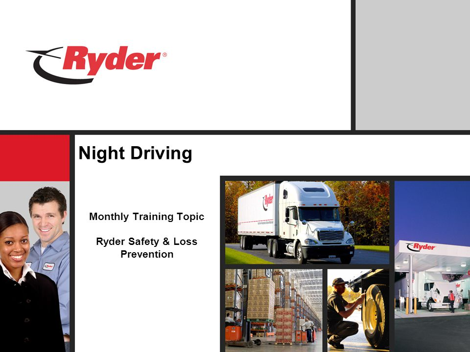 Night Driving Monthly Training Topic Ryder Safety & Loss Prevention