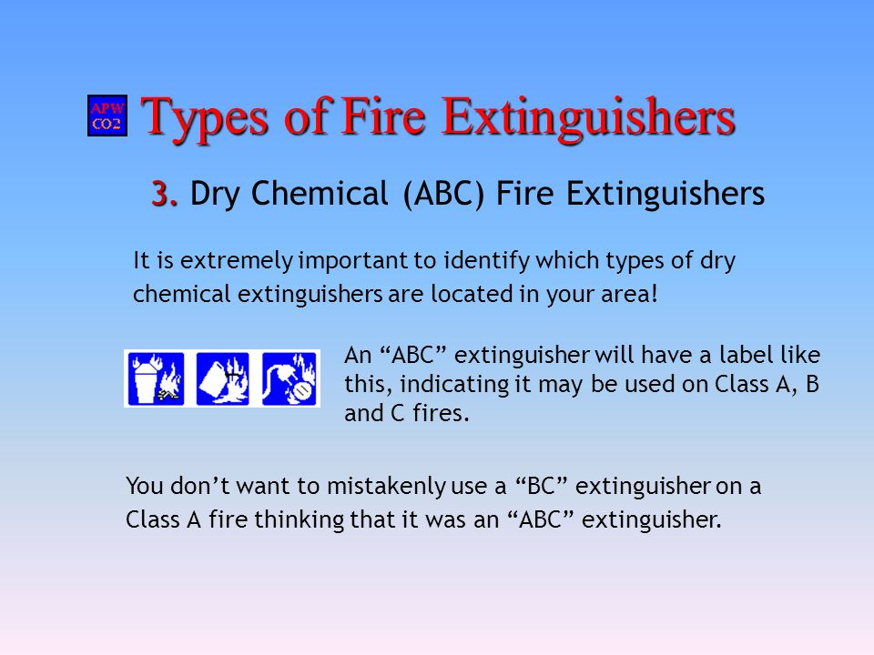 """Types of Fire Extinguishers 3. 3. Dry Chemical (ABC) Fire Extinguishers An """"ABC"""" extinguisher will have a label like this, indicating it may be used o"""