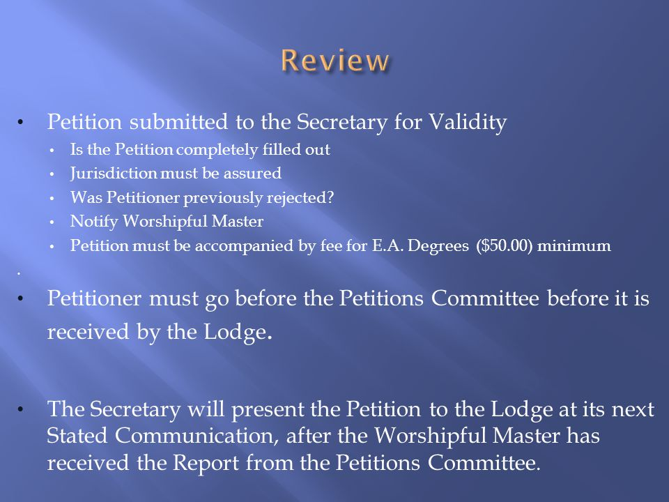 Following Report of the Petitions Committee, Petition must be received or rejected by the Lodge.