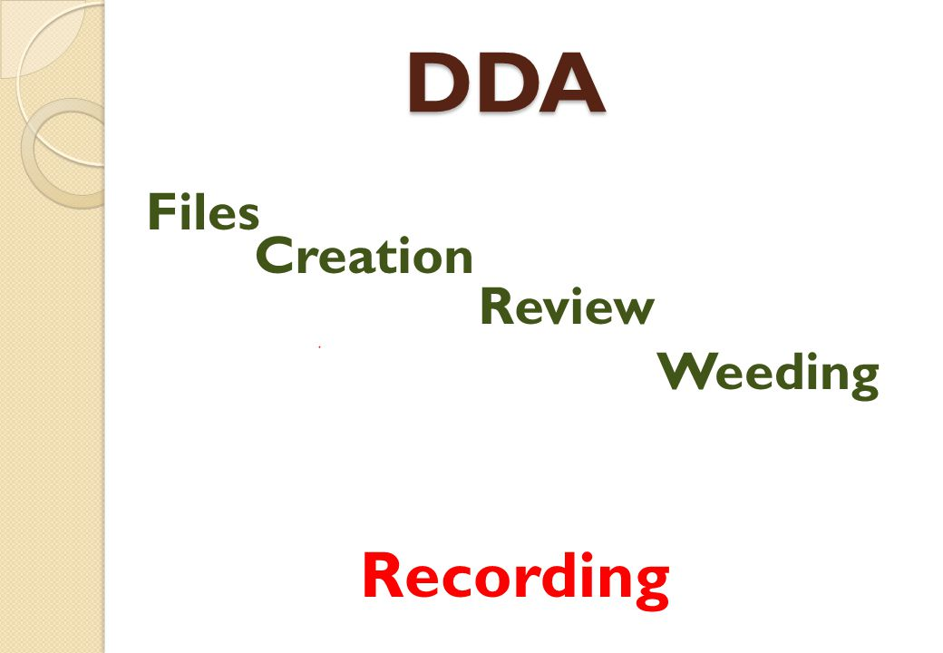 DDA Files Creation Review Weeding Recording