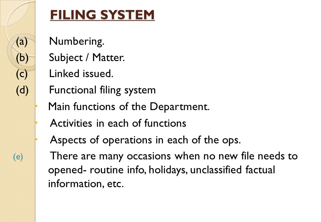 FILING SYSTEM (a) Numbering.(b) Subject / Matter.