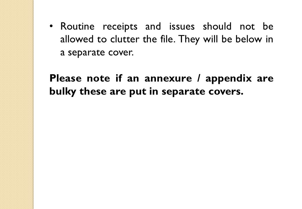 Routine receipts and issues should not be allowed to clutter the file.