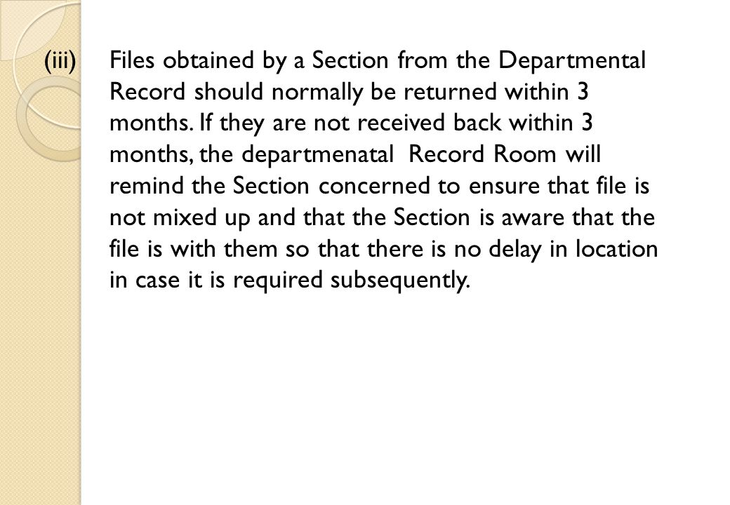 (iii)Files obtained by a Section from the Departmental Record should normally be returned within 3 months.