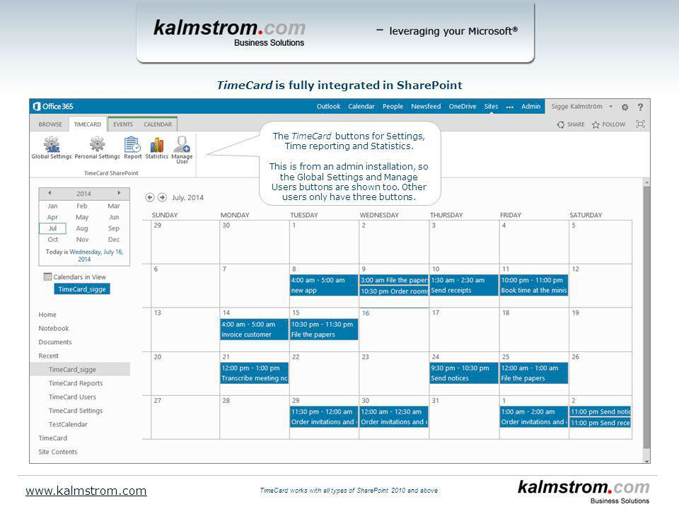 TimeCard is fully integrated in SharePoint The TimeCard buttons for Settings, Time reporting and Statistics.