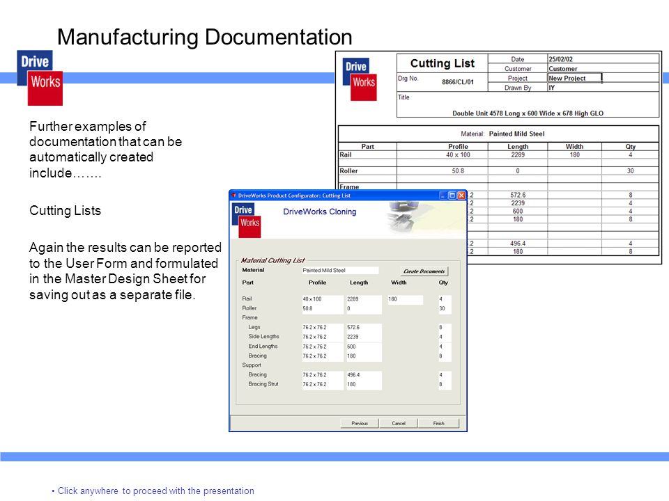 Manufacturing Documentation Further examples of documentation that can be automatically created include…….