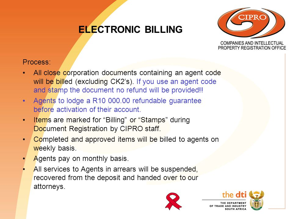 ELECTRONIC BILLING Process: All close corporation documents containing an agent code will be billed (excluding CK2's).