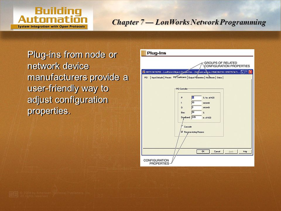 Chapter 7 — LonWorks Network Programming Configuration properties can be changed to customize node behavior and the control functions.