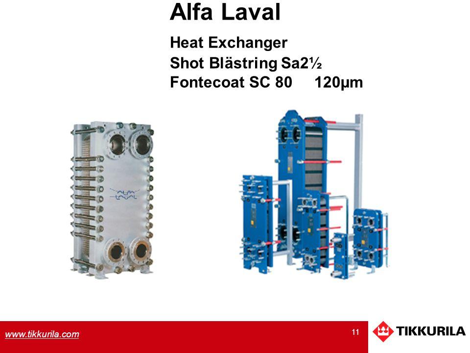 11 www.tikkurila.com Alfa Laval Heat Exchanger Shot Blästring Sa2½ Fontecoat SC 80 120µm