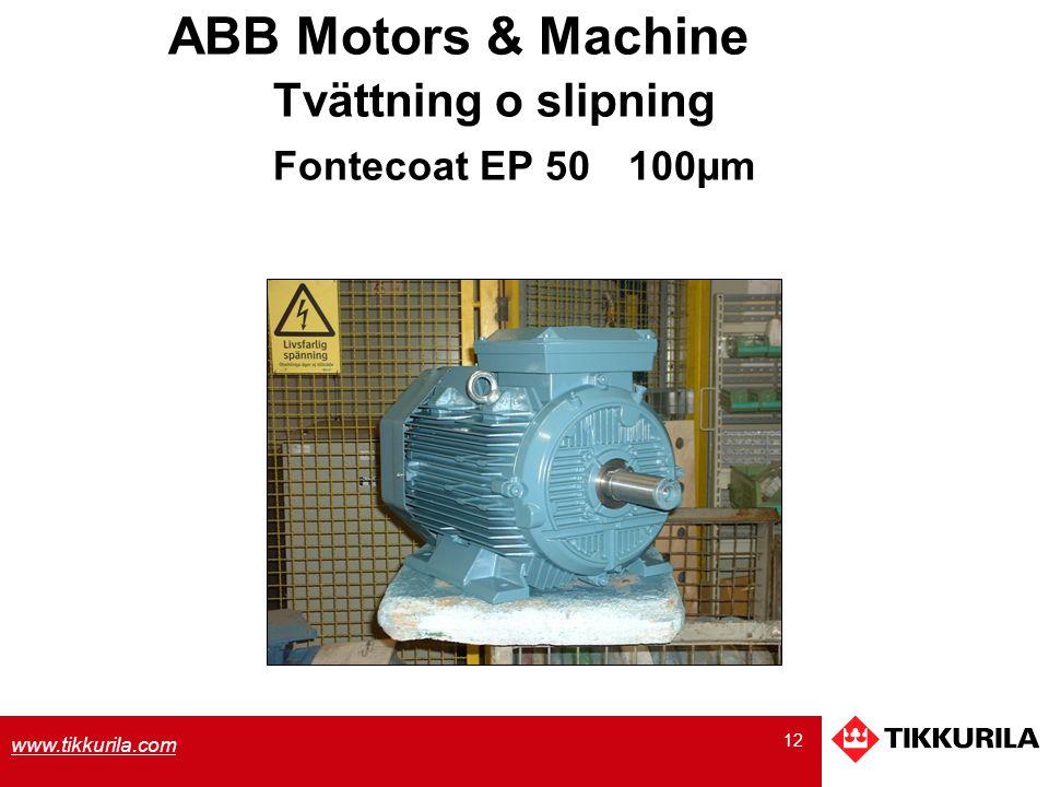 12 www.tikkurila.com ABB Motors & Machine Tvättning o slipning Fontecoat EP 50 100µm