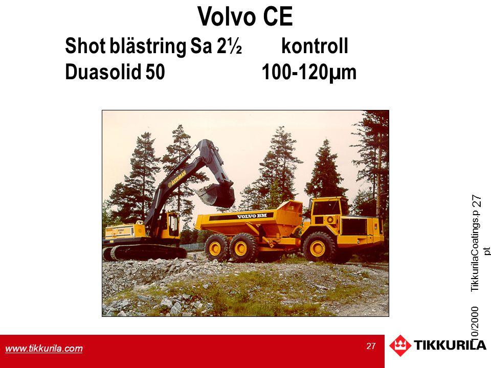 27 www.tikkurila.com 10/2000 TikkurilaCoatings.p pt 27 Volvo CE Shot blästring Sa 2½ kontroll Duasolid 50100-120µm