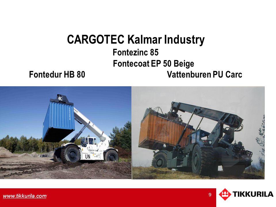 9 www.tikkurila.com CARGOTEC Kalmar Industry Fontezinc 85 Fontecoat EP 50 Beige Fontedur HB 80Vattenburen PU Carc
