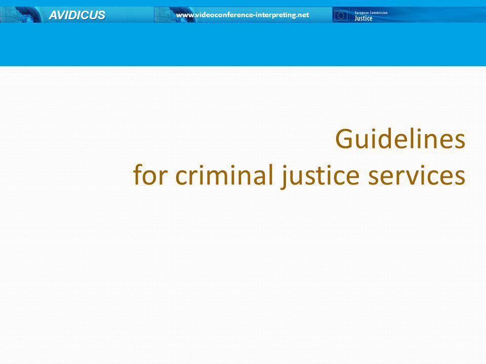 www.videoconference-interpreting.net AVIDICUS Guidelines for criminal justice services