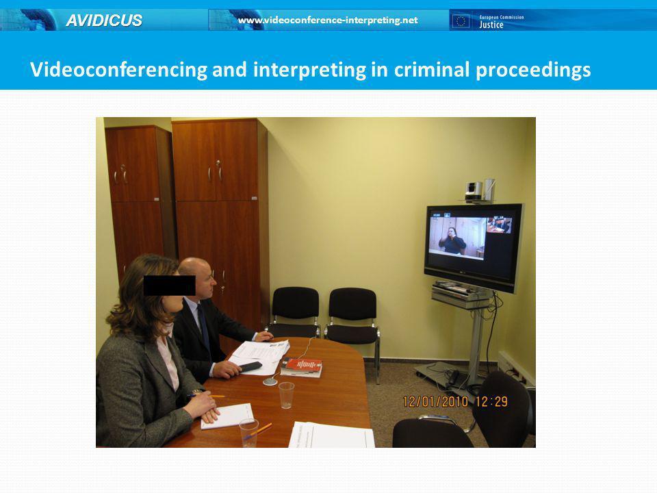 www.videoconference-interpreting.net AVIDICUS Videoconferencing and interpreting in criminal proceedings