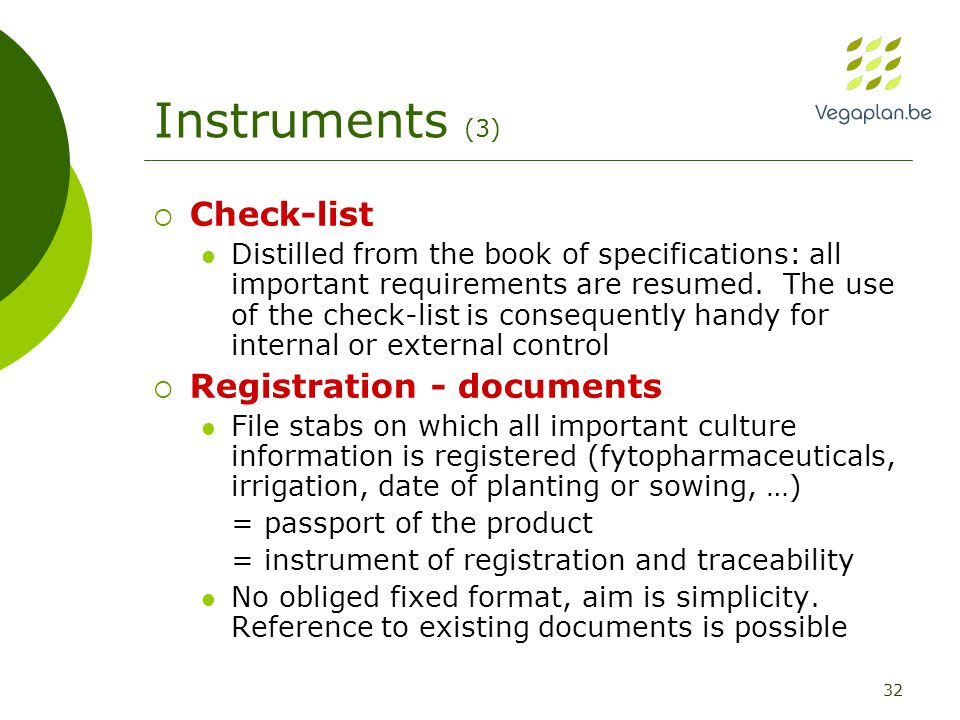 32 Instruments (3)  Check-list Distilled from the book of specifications: all important requirements are resumed.