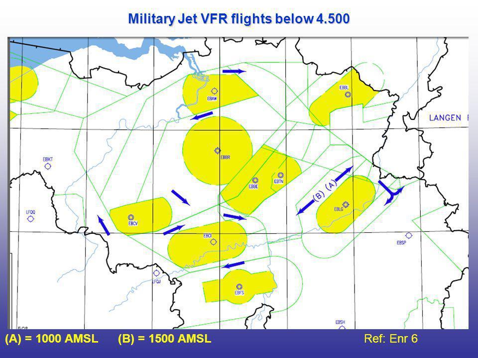 (A) = 1000 AMSL (B) = 1500 AMSL Ref: Enr 6 Military Jet VFR flights below 4.500
