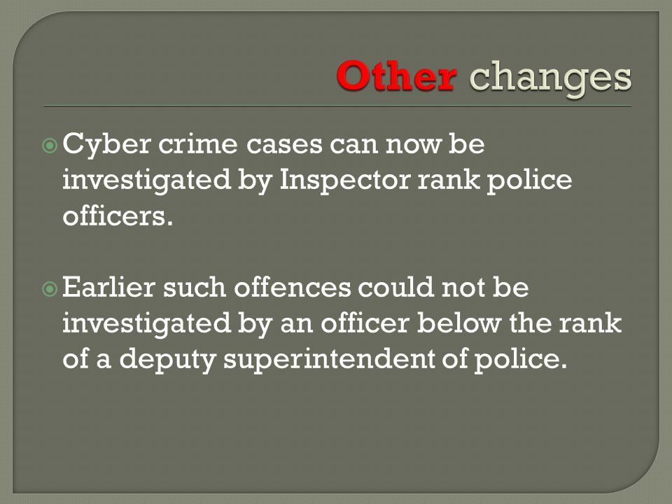  Cyber crime cases can now be investigated by Inspector rank police officers.